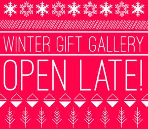 Tuesday December 6 – OPEN LATE!