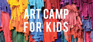 Art Camps for Kids and Pre-Teens